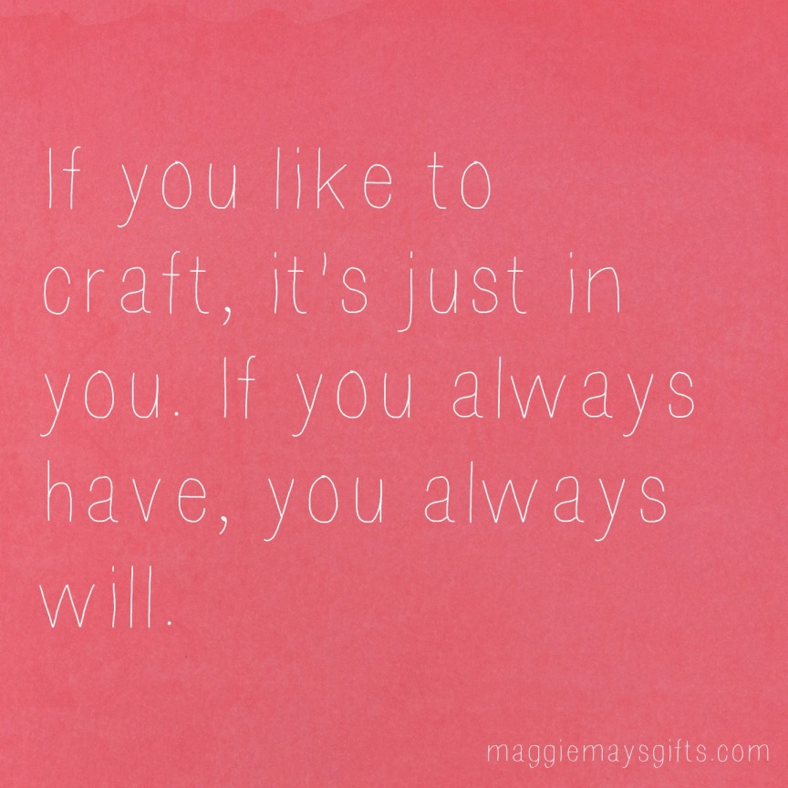 if you like to craft...